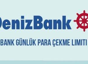Denizbank Günlük Para Çekme Limiti 2020